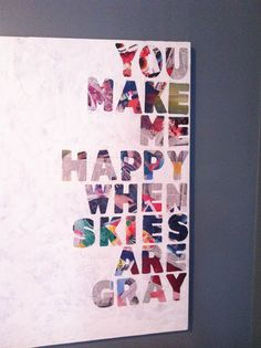 mod podge magazines, vinyl letters, paint, peel CUTE :)