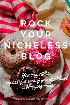 You can still be successful even if you don't have a blogging niche! You don't need a blogging niche! Rock your nicheless blog!!