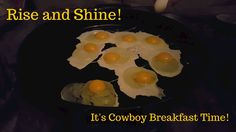 Cowboy Kent Rollins - Chuck Wagon Cooking: Cowboy Breakfast at a Cow Camp Dutch Oven Cooking, Cast Iron Cooking, Breakfast Time, Breakfast Recipes, Kent Rollins, Seasoning Cast Iron, Chuck Wagon, Brunch, Cooking Recipes