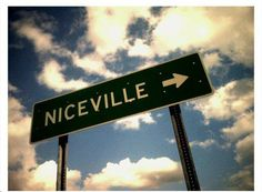 Niceville, Florida....Nice folks, nice town, have a nice time! (Yes...it's where I'm from and what the sign says where you drive in!)