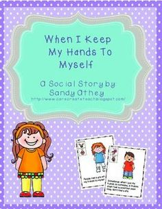 This product is a social story for young children about keeping their hands to themselves.  There are bright, colorful images on each page illustrating how it may make others feel when you do or do not keep your hands to yourself.  These images are enhanced with BoardMaker pictures in the upper left corner for those students who need more simple and direct images to understand the concept.