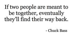I already believe this to be true, but it rings even truer coming from Chuck Bass <3