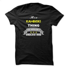 Its a KAMINSKI thing. - #tee spring #cropped hoodie. GET YOURS => https://www.sunfrog.com/Names/Its-a-KAMINSKI-thing-EB5BDE.html?68278