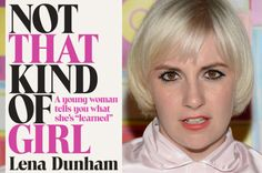 """YEAR IN REVIEW — October: Lena Dunham releases """"Not That Kind of Girl,"""" her first book."""