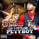 CAROLINA TY - Da Life Of A Playboy  - Free Mixtape Download or Stream it