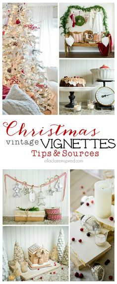 Tips and sources to create these gorgeous vintage Christmas vignettes. Find all of the info here at ellaclaireinspired.com