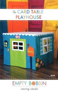FABRIC PATTERN-  THE CARD TABLE PLAYHOUSE.  How adorable!