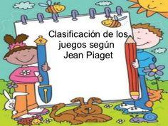 Clasificación y caracterización de los juegos según Jean Piaget