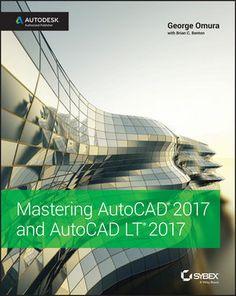 Mastering autoCAD 2017 and AutoCAD LT 2017 / George Omura ; with Brian Benton. Signatura:  91 AutoCAD 2017 OMU  Na Biblioteca: http://kmelot.biblioteca.udc.es/record=b1546739~S1*spi