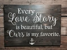 Every Love Story Is Beautiful But Ours Is My Favorite, Personalized Wedding Sign, Reception Decor, Wedding Gift, Bridal Gift, Shabby Chic