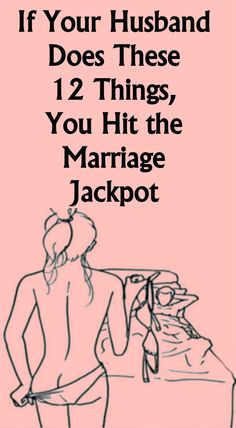 IF YOUR HUSBAND DOES THESE 12 THINGS, YOU HIT THE MARRIAGE JACKPOT – Live Healthy Lifestyle 365