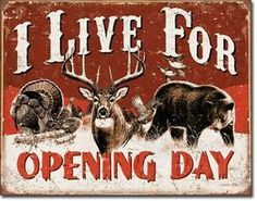 Metal Tin Sign i live for opening day Decor Bar Pub Home Vintage Retro Quail Hunting, Duck Hunting, Turkey Hunting, Archery Hunting, Hunting Stuff, Hunting And Fishing Man Cave Ideas, Deer Hunting Party, Hunting Nursery, Rabbit Hunting