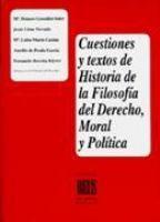 Cuestiones y textos de historia de la filosofia del derecho, moral y política