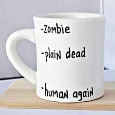Zombie mug, Funny Mug, coffee cup, tea cup, diner mug, black white, gag gift, snarky, grumpy, walking dead, dead human, geek, nerd, sci fi