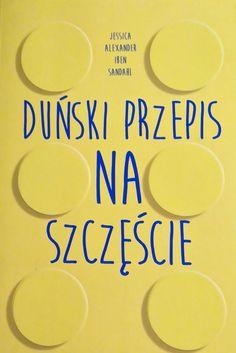 Ostatnie dwa wieczory z zapartym tchem czytałam książkę autorstwa żeńskiegoduetu – duńskiego coacha i amerykańskiej dziennikarki, Iben Dissing Sandahl i Jessiki Alexander. Ich poradnikzat…