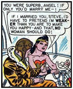 """There might have been a time but the guy I've married would be pissed if I """"acted weak"""". Pretty sure he'd be cool if I was as powerful as Wonder Woman"""