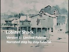 Transparent Watercolor Narrated Tutorial: Lobster Shack version 1, limi...