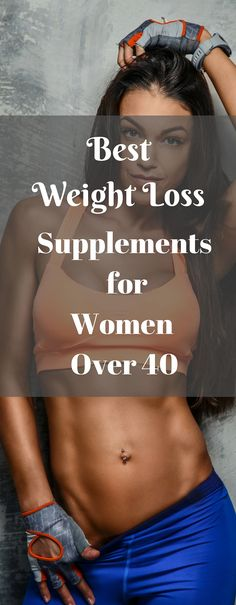 The Only Supplements for real Weight Loss for Women Over 40