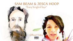 "Sam Beam and Jesca Hoop ""Every Songbird Says"" {iron and wine, indie folk, folk}"