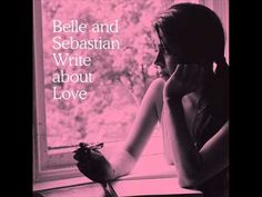 Belle and Sebastian - I want the world to stop (Write About Love, 2010)
