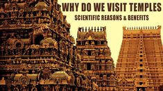 Why Do We Visit Temples - Science of Ancient Temples - Scientific Reason