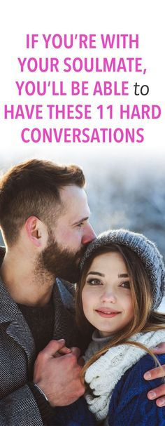 If you're with your soulmate you'll be ablate have these 11 hard conversations