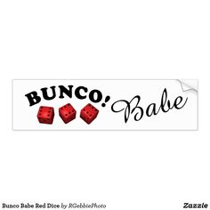 Bunco Babe Red Dice Bumper Sticker $4.25 Bunco Babe! Bunco is a three dice game played by groups of 4. Real fun game, drinking groups, foodie groups, craft groups all love their Bunco! Won't you join the league of Bunco Babes, too? Visit our store for more of our Bunco Designs! #Bunco #Zazzle