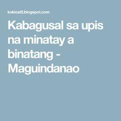 Kabagusal sa upis na minatay a binatang - Maguindanao