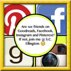 Let's link up via FB, Goodreads, Twitter or Instagram.