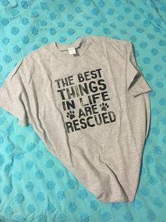 Animal Rescue Shirt - Animal Shelter Shirt - Animal Shelter Volunteer - The Best Things In Life Are Rescued - Dog Adoption - Cat Adoption Animal Shelter Volunteer, Animal Rescue Shelters, Humane Society Volunteer, Shelter Dogs, Rescue Dogs, Cat Toilet Training, Dog Training, Animal Rescue Stories, Shelter Design