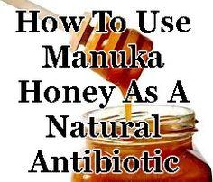 How To Use Manuka Honey As A Natural Antibiotic