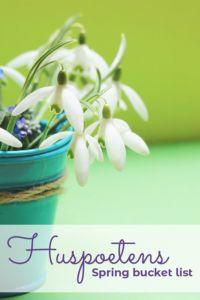 Huspoetens forårs Bucket List - Ting jeg gerne vil nå i foråret