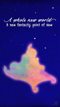 A whole new world. A new fantastic point of view. - A whole new world from the 1992 Disney movie Aladdin Aladdin Disney Movie, Disney Movies, Disney Pixar, Disney Art, New Quotes, Movie Quotes, Motivational Quotes, Inspirational Quotes, Disney Love Quotes