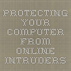 Protecting your computer from online intruders