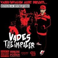 Vader - Vades The Impaler: Vstyles & Spitulations (Full Mixtape) by Knowledge Is Power Promo on SoundCloud