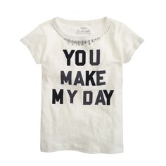 """Girls' """"you make my day"""" tee : collectible tees   J.Crew"""