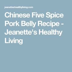 Chinese Five Spice Pork Belly Recipe - Jeanette's Healthy Living