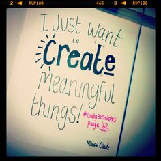 #Cindy365Notes {page 162 of 365} Using our skills/traits/experiences we have the chance to step forward and create real, meaningful, and much-needed value... (create new experiences rather than things!)