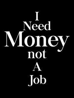 Poster Online, Need Money, Calm, Motivation, Life, Determination, Inspiration