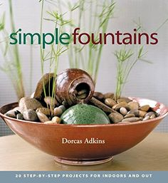 Simple Fountains by Dorcas Adkins http://www.amazon.com/dp/1580175066/ref=cm_sw_r_pi_dp_8dQdxb0PMT4VK