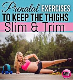 Prenatal Exercises To Keep The Thighs Slim & Trim.  Great pregnancy workout that can be done using no equipment and helps keep the legs toned.  http://michellemariefit.publishpath.com/prenatal-exercises-to-keep-the-thighs-slim-trim