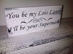 You be my Lois Lane, I'll be your Superman  #wedding, #anniversary, #gift
