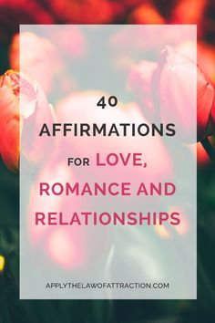 Affirmations for love, romance and relationships