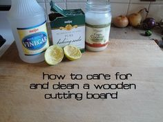 how to care for and clean wooden cutting board tutorial