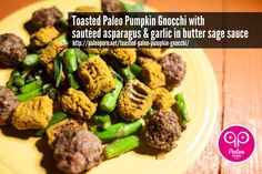 Toasted Paleo Pumpkin Gnocchi with sautéed asparagus & garlic in butter sage sauce