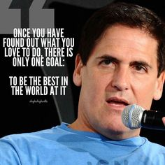 Wise words from the great Marc Cuban!
