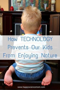 How Technology Prevents Our Kids From Enjoying Nature Do our children really need all of this technology? Learn how it affects their relationship with nature. Single Parenting, Parenting Advice, Educational Activities, Family Activities, Thing 1, Natural Parenting, Living At Home, Our Kids, Healthy Kids