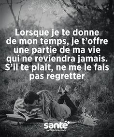 Le temps que l'on donne . Best Quotes, Love Quotes, Funny Quotes, Inspirational Quotes, Mantra, Quote Citation, Just Dream, French Quotes, Visual Statements