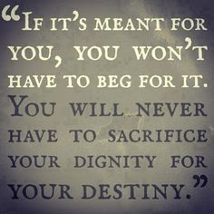 don't ever sacrifice your dignity