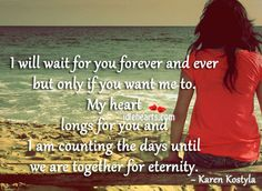 I will wait for you forever...
